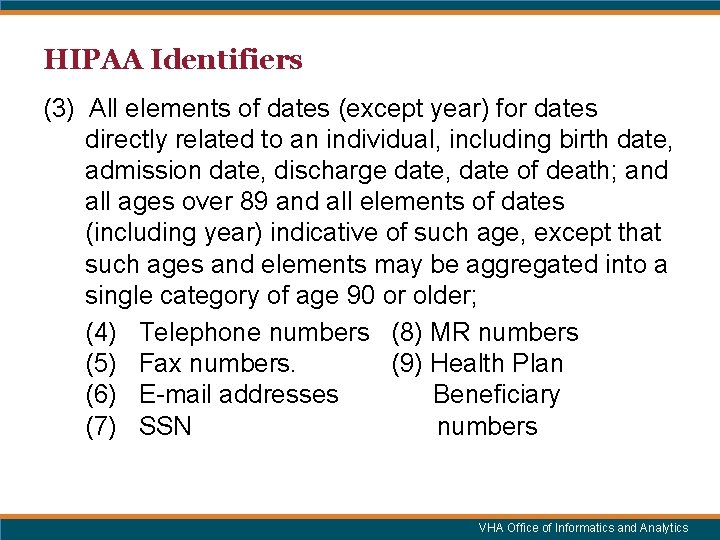 HIPAA Identifiers (3) All elements of dates (except year) for dates directly related to
