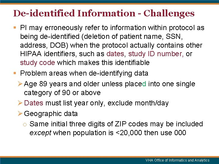 De-identified Information - Challenges § PI may erroneously refer to information within protocol as