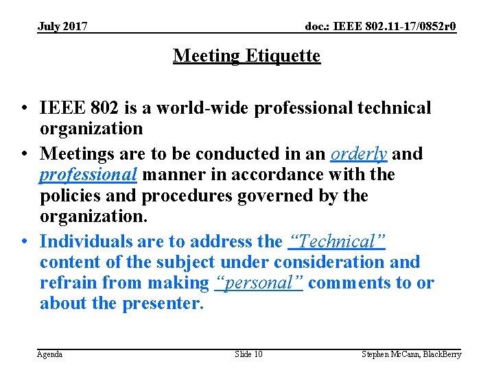 doc. : IEEE 802. 11 -17/0852 r 0 July 2017 Meeting Etiquette • IEEE
