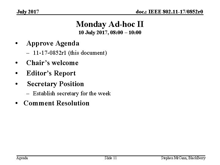 doc. : IEEE 802. 11 -17/0852 r 0 July 2017 Monday Ad-hoc II 10