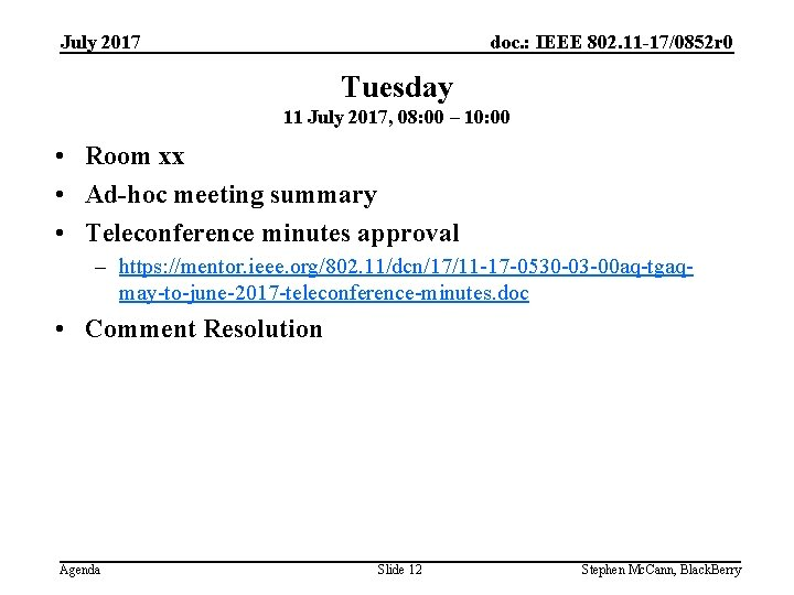 doc. : IEEE 802. 11 -17/0852 r 0 July 2017 Tuesday 11 July 2017,