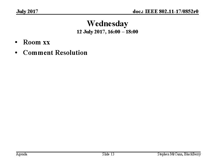 doc. : IEEE 802. 11 -17/0852 r 0 July 2017 Wednesday 12 July 2017,