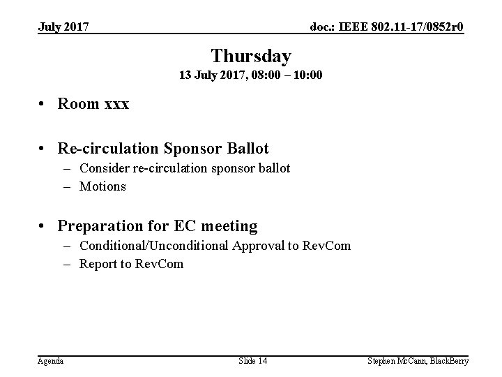 doc. : IEEE 802. 11 -17/0852 r 0 July 2017 Thursday 13 July 2017,