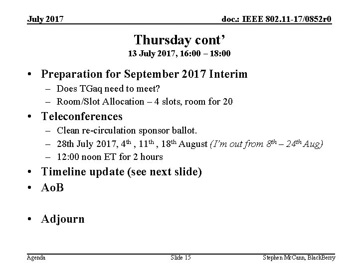 doc. : IEEE 802. 11 -17/0852 r 0 July 2017 Thursday cont' 13 July