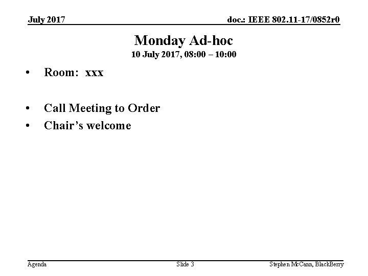 doc. : IEEE 802. 11 -17/0852 r 0 July 2017 Monday Ad-hoc 10 July