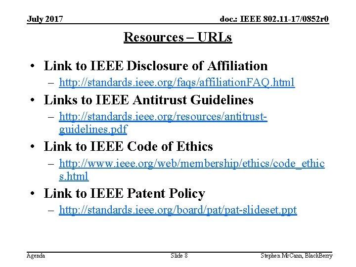 doc. : IEEE 802. 11 -17/0852 r 0 July 2017 Resources – URLs •