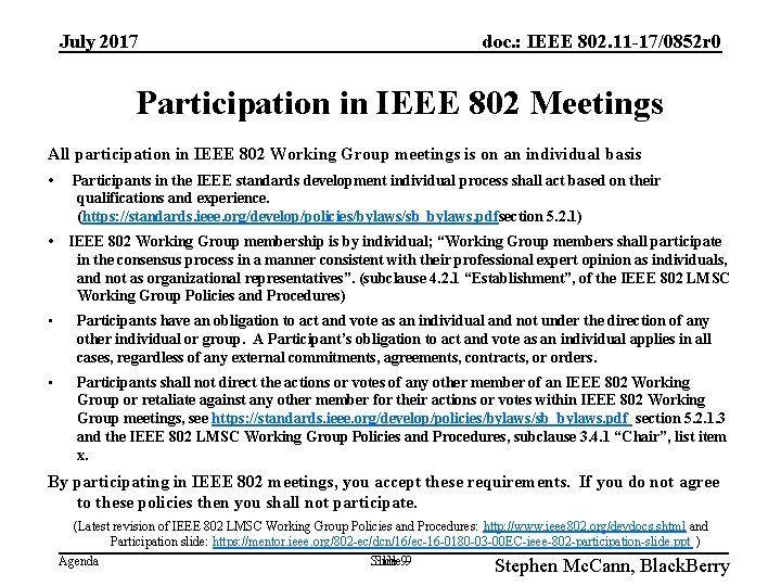 July 2017 doc. : IEEE 802. 11 -17/0852 r 0 Participation in IEEE 802