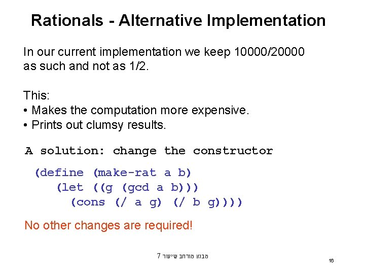 Rationals - Alternative Implementation In our current implementation we keep 10000/20000 as such and