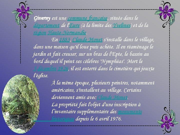 Giverny est une commune française, située dans le département de l'Eure (à la limite