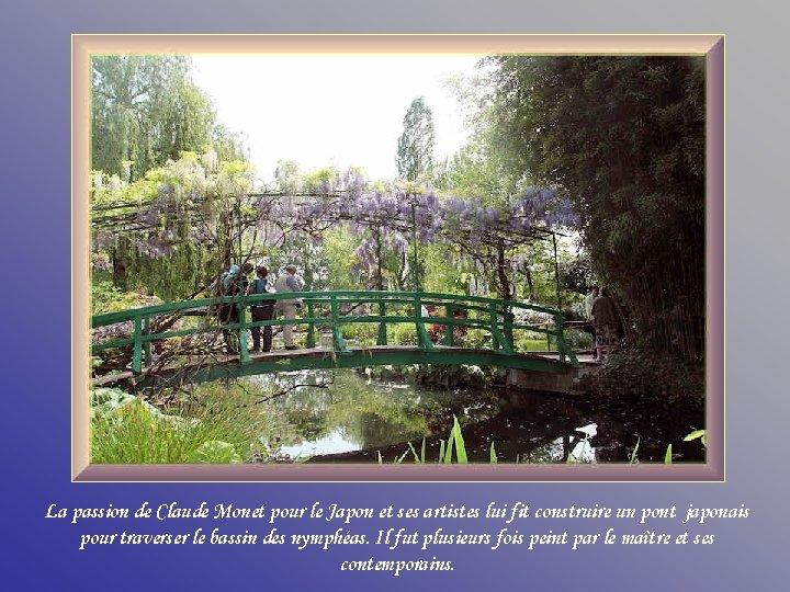 La passion de Claude Monet pour le Japon et ses artistes lui fit construire