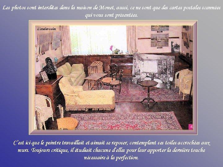 Les photos sont interdites dans la maison de Monet, aussi, ce ne sont que