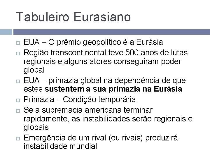 Tabuleiro Eurasiano EUA – O prêmio geopolítico é a Eurásia Região transcontinental teve 500