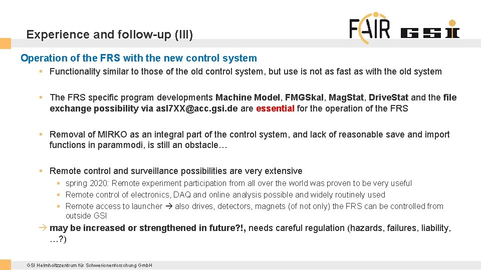Experience and follow-up (III) Operation of the FRS with the new control system §