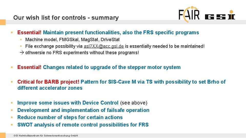 Our wish list for controls - summary § Essential! Maintain present functionalities, also the