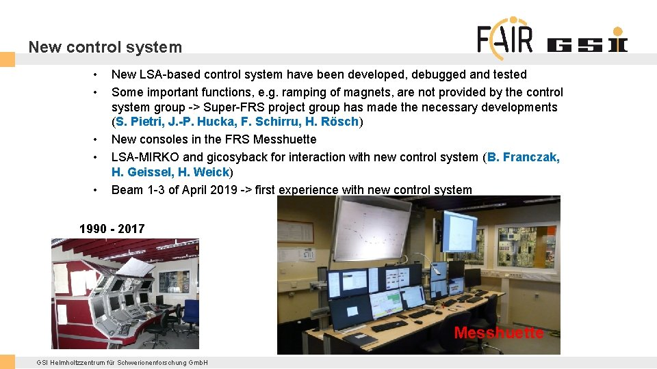 New control system • • • New LSA-based control system have been developed, debugged