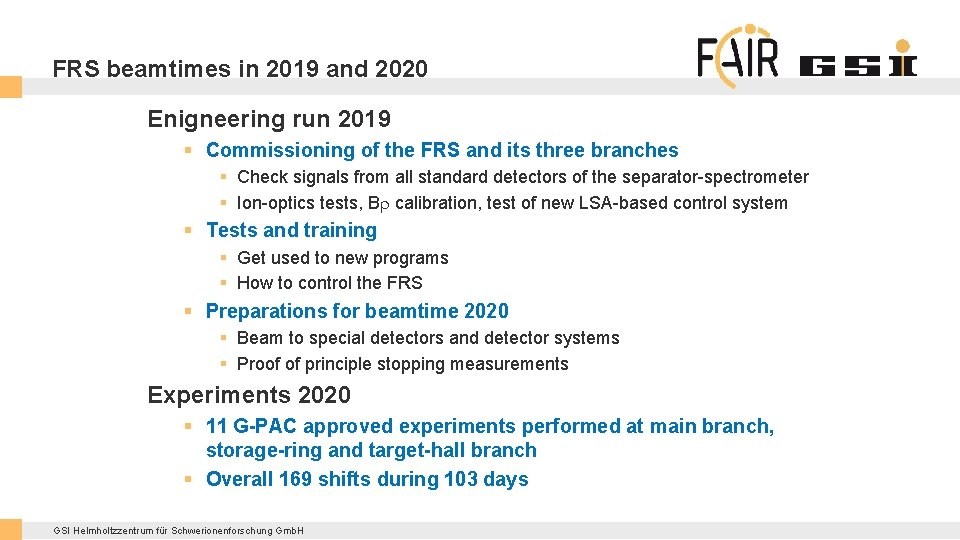 FRS beamtimes in 2019 and 2020 Enigneering run 2019 § Commissioning of the FRS