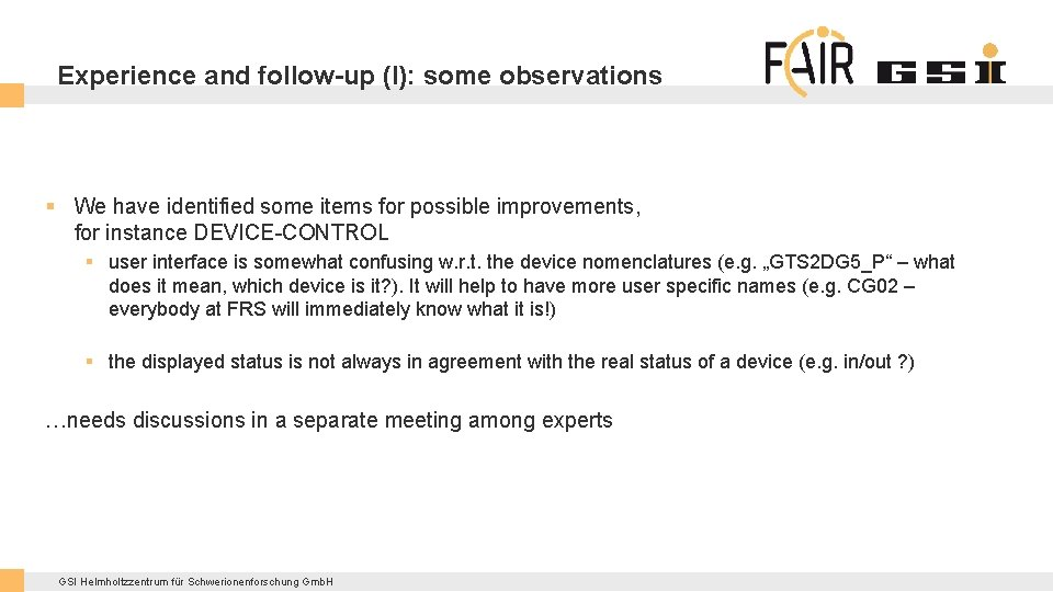 Experience and follow-up (I): some observations § We have identified some items for possible
