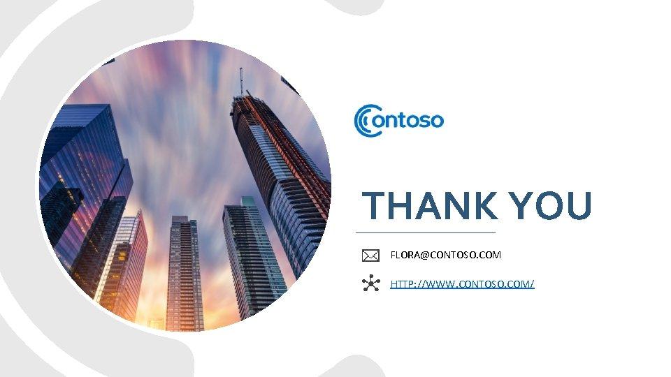 THANK YOU FLORA@CONTOSO. COM HTTP: //WWW. CONTOSO. COM/