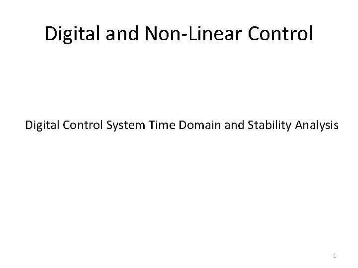 Digital and Non-Linear Control Digital Control System Time Domain and Stability Analysis 1
