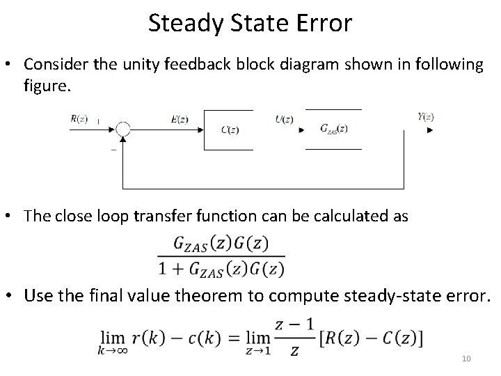 Steady State Error • Consider the unity feedback block diagram shown in following figure.