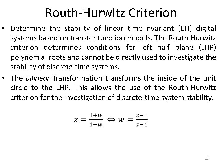 Routh-Hurwitz Criterion • Determine the stability of linear time-invariant (LTI) digital systems based on