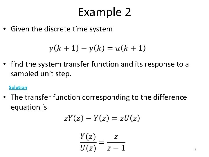 Example 2 • Given the discrete time system • find the system transfer function