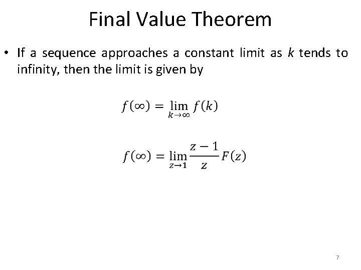 Final Value Theorem • If a sequence approaches a constant limit as k tends