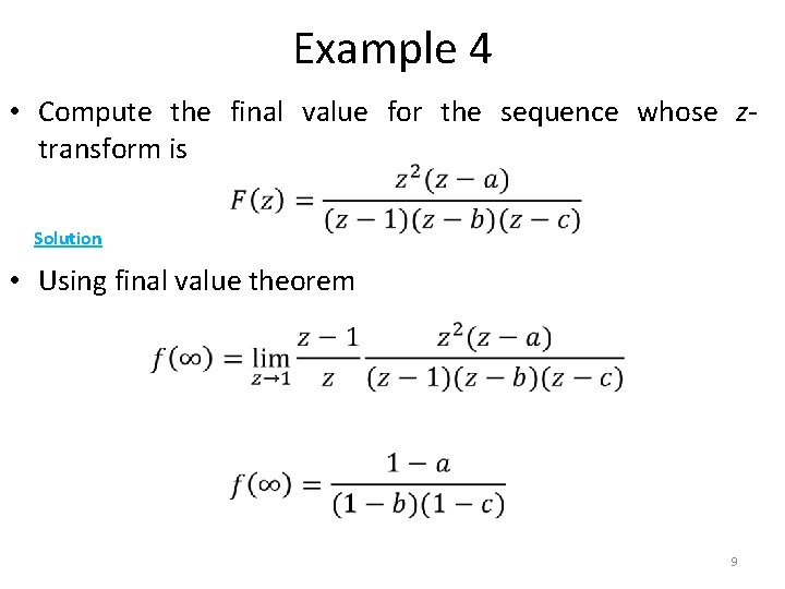 Example 4 • Compute the final value for the sequence whose ztransform is Solution