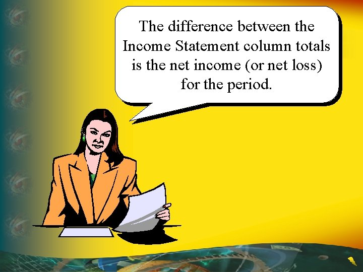 The difference between the Income Statement column totals is the net income (or net