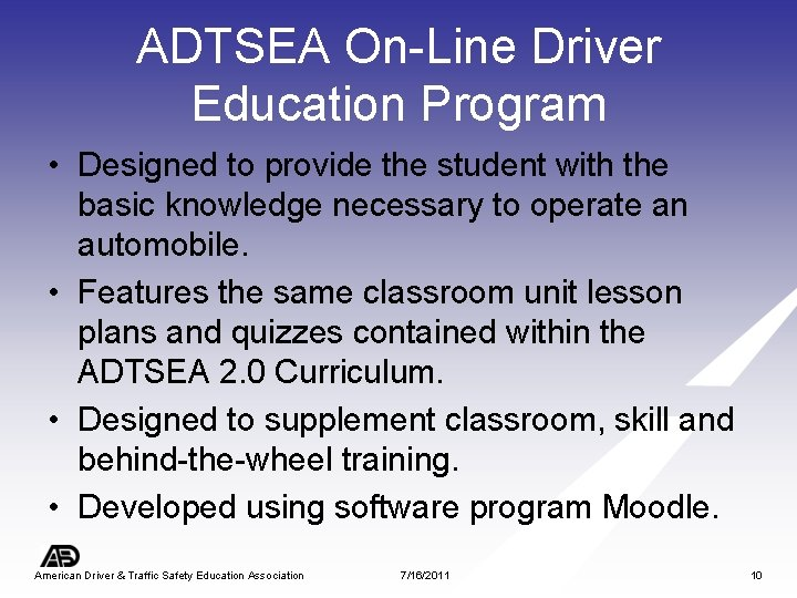 ADTSEA On-Line Driver Education Program • Designed to provide the student with the basic