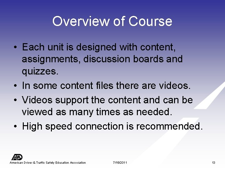 Overview of Course • Each unit is designed with content, assignments, discussion boards and