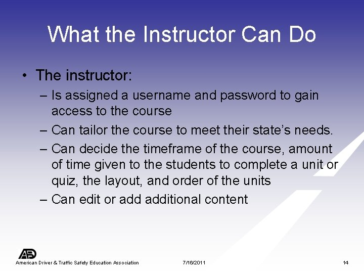 What the Instructor Can Do • The instructor: – Is assigned a username and