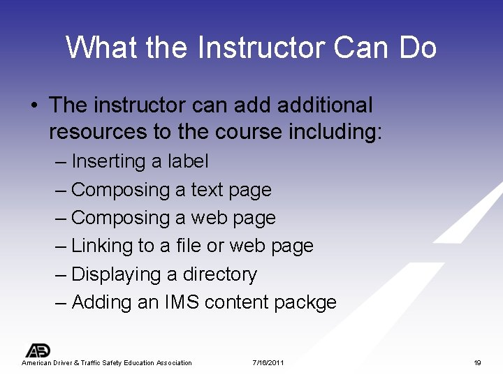 What the Instructor Can Do • The instructor can additional resources to the course