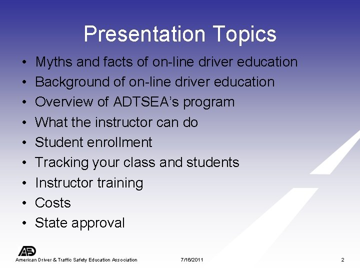 Presentation Topics • • • Myths and facts of on-line driver education Background of