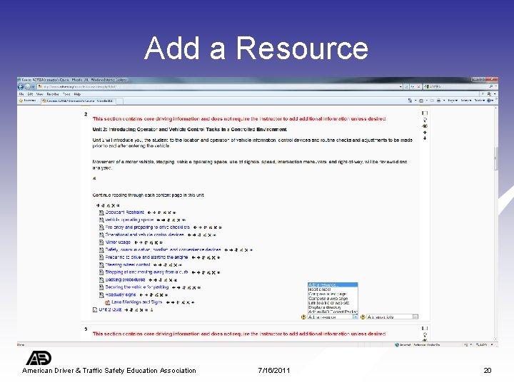 Add a Resource American Driver & Traffic Safety Education Association 7/16/2011 20