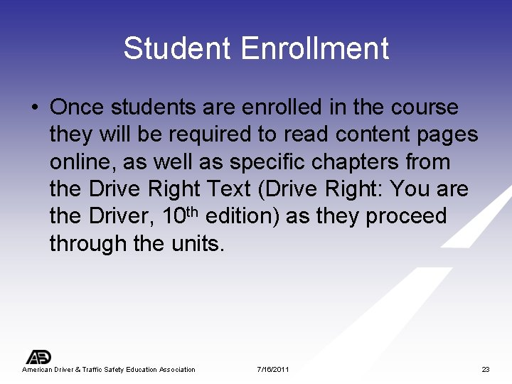 Student Enrollment • Once students are enrolled in the course they will be required