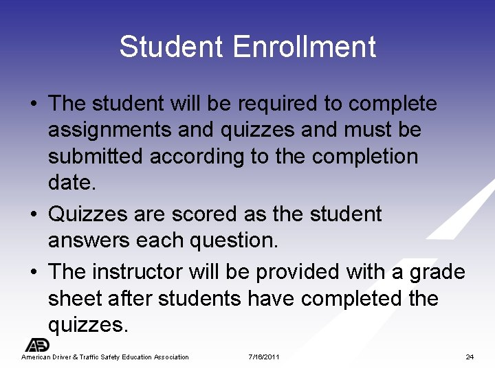 Student Enrollment • The student will be required to complete assignments and quizzes and