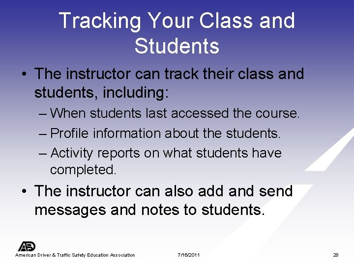 Tracking Your Class and Students • The instructor can track their class and students,