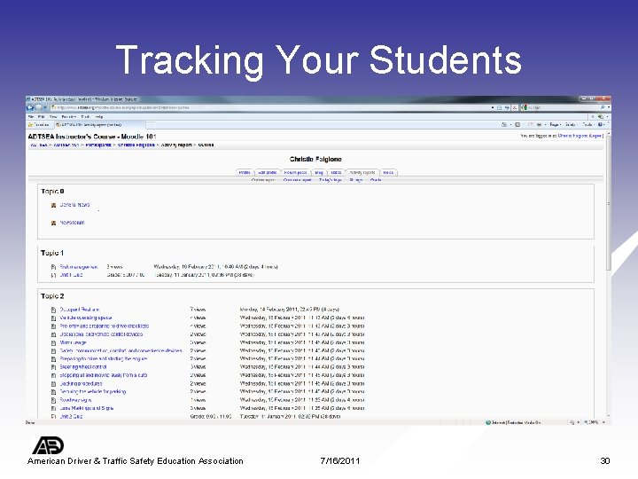Tracking Your Students American Driver & Traffic Safety Education Association 7/16/2011 30