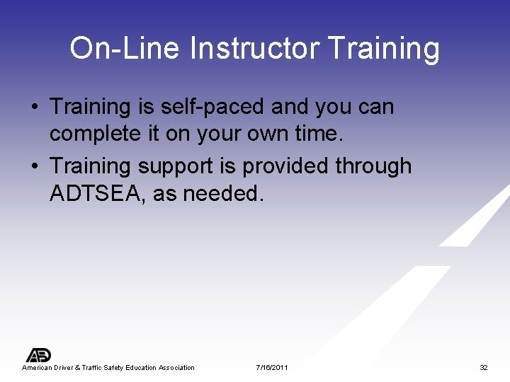 On-Line Instructor Training • Training is self-paced and you can complete it on your