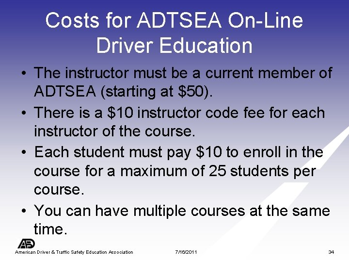 Costs for ADTSEA On-Line Driver Education • The instructor must be a current member