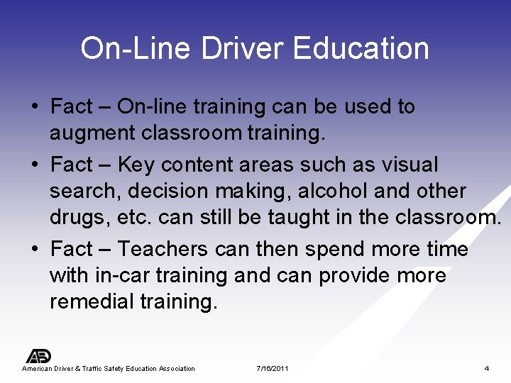 On-Line Driver Education • Fact – On-line training can be used to augment classroom