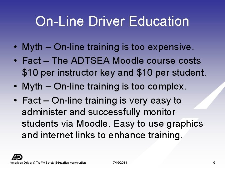 On-Line Driver Education • Myth – On-line training is too expensive. • Fact –