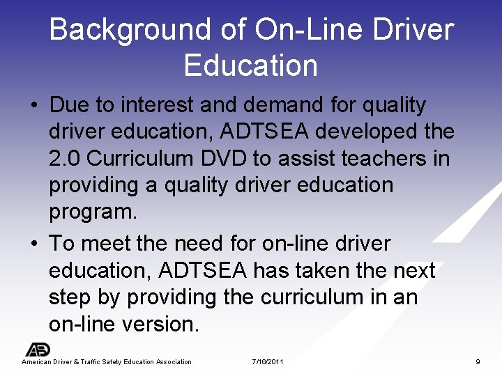 Background of On-Line Driver Education • Due to interest and demand for quality driver