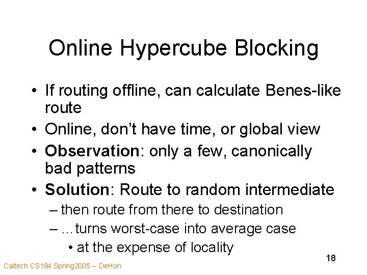 Online Hypercube Blocking • If routing offline, can calculate Benes-like route • Online, don't