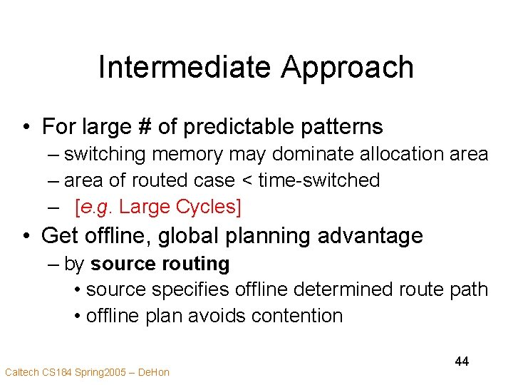 Intermediate Approach • For large # of predictable patterns – switching memory may dominate