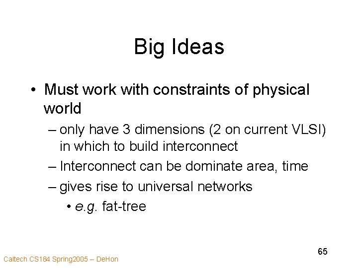 Big Ideas • Must work with constraints of physical world – only have 3
