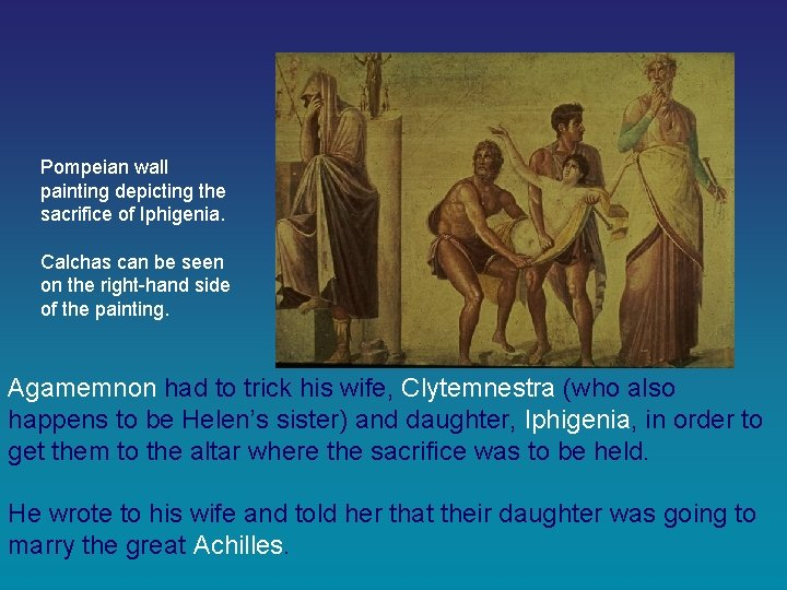 Pompeian wall painting depicting the sacrifice of Iphigenia. Calchas can be seen on the