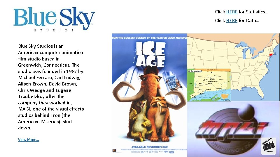 Click HERE for Statistics… Click HERE for Data… Blue Sky Studios is an American