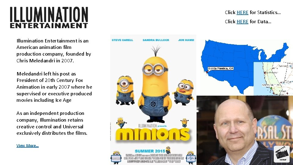 Click HERE for Statistics… Click HERE for Data… Illumination Entertainment is an American animation